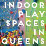 Indoor-PlaySpaces in Queens NYC