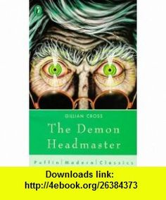 The Demon Headmaster (9780140386073) Gillian Cross , ISBN-10: 0140386076  , ISBN-13: 978-0140386073 ,  , tutorials , pdf , ebook , torrent , downloads , rapidshare , filesonic , hotfile , megaupload , fileserve