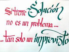 65/366 - Si tiene solución no es un problema... tan solo un imprevisto. #caligrafia #cita #frase #otropuntodevista #mensajepositivo #todotienesolucion