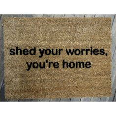 Shed your worries, you're home- hand painted doormathttp://www.etsy.com/listing/78925432/shed-your-worries-youre-home-hand?ref=sr_gallery_31&ga_search_submit=&ga_search_query=peace&ga_search_type=handmade&ga_facet=handmade