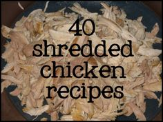Meal Planning: 40 Recipes For Shredded Chicken.shredded chicken is always in my crockpot.SO easy to cook! Needed some more recipes! Turkey Recipes, Crockpot Recipes, Great Recipes, Dinner Recipes, Cooking Recipes, Favorite Recipes, Dinner Ideas, Fast Recipes, Freezer Cooking