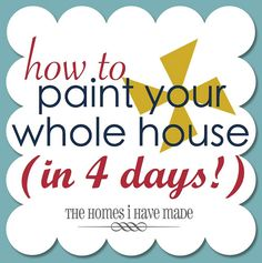 tips and tricks for getting your whole house painted fast!