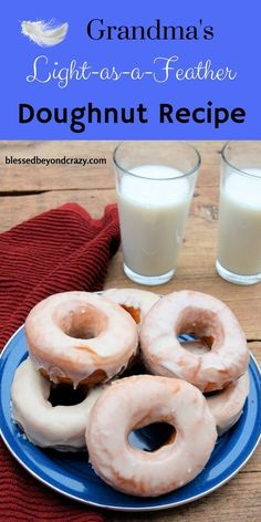 Mom mother has made these delicious homemade doughnuts and has handed down the recipe through 3 generations. #blessedbeyondcrazy #breakfast #recipe #food