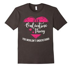 It's a Valentine thing you wouldn't understand T-shirt Pinky