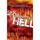23 Minutes In Hell: One Man's Story About What He Saw, Heard, and Felt in that Place of Torment (Paperback)By Bill Wiese