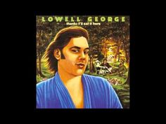 Lowell George - I Can't Stand The Rain