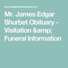Mr.  James Edgar Shurbet Obituary - Visitation & Funeral Information