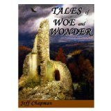 Tales of Woe and Wonder (Kindle Edition)By Jeff Chapman