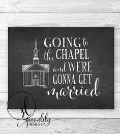 """Chalkboard Wedding Art, """"Going to the Chapel and we're gonna get married"""" typography art print by SpoonLily"""