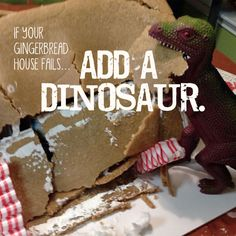 If your gingerbread house fails, add a dinosaur. Christmas And New Year, All Things Christmas, Winter Christmas, Christmas Holidays, Christmas Crafts, Christmas Ideas, Holiday Fun, Merry Christmas, Kids Holidays