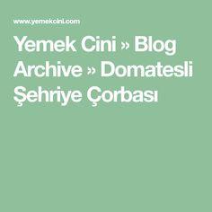 Yemek Cini » Blog Archive » Domatesli Şehriye Çorbası