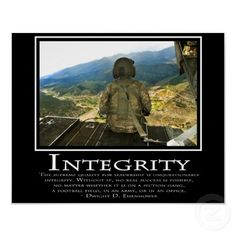 """The supreme quality for leadership is unquestionably integrity. Without it, no real success is possible, no matter whether it is on a section gang, a football field, in an army, or in an office."" Dwight D. Eisenhower  Integrity Poster from Zazzle.com"