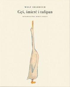 Gęś, śmierć i tulipan, Wolf Erlbruch