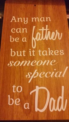 Dad/Parent quote wooden laminate board. available through Branding by Bec on facebook or website http://www.brandingbybec.com.au