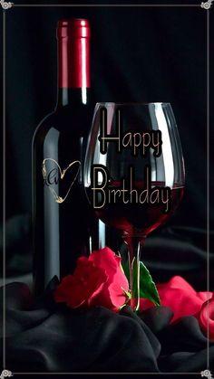 Happy Birthday wine my love I love you bebe ❤ Happy Birthday Flowers Wishes, Happy Birthday Wishes Images, Happy Birthday Wishes Cards, Happy Birthday Celebration, Happy Birthday Pictures, Happy Birthday Fun, Happy Birthday Quotes, Wine Birthday, 21 Birthday