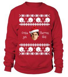Gotta Get Theroux This Christmas Jumper. Christmas JumpersSweatshirt c57193cf9