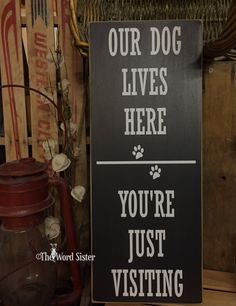 "Dog Wall Decor, Funny Dog Signs, ""Our Dog(s) Live Here, You're Just Visiting"" 8""X20"" Wood Sign, Dog Lover Gift, Dog Signs For A Home, by TheWordSister on Etsy https://www.etsy.com/listing/240406680/dog-wall-decor-funny-dog-signs-our-dogs"