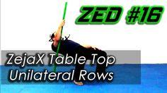ZED #16 - Zejax Table Top Unilateral Rows | Zejax