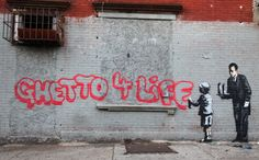 """Banksy """"Ghetto 4 Life"""" (Better Out Than In – Day 21)"""