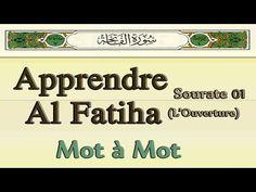Apprendre Sourate Al Fatiha (L'ouverture) Mot à Mot pour débutant [Arabe, Français, Phonétique] - YouTube Prayer Times, Daily Prayer, Hadith, Ablution Islam, Al Asr, Muslim Beliefs, Daily Five, Everyday Prayers