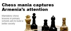 """""""Armenia is the first country in the world to make chess mandatory in schools, aiming to build a better society"""""""