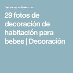 29 fotos de decoración de habitación para bebes | Decoración