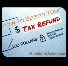 Check out my tips for how to spend your tax refund wisely.  Let your hard earned money work for you.