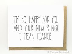 Funny Engagement Card - Engagement Card - New Ring. by CheekyKumquat on Etsy https://www.etsy.com/listing/213745097/funny-engagement-card-engagement-card