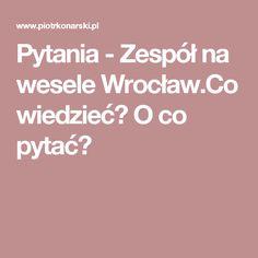 Pytania - Zespół na wesele Wrocław.Co wiedzieć? O co pytać?