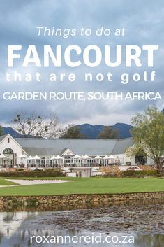 Fancourt is famous for its golf courses, but there are many other things to do that are not golf at this Garden Route hotel. Famous Golf Courses, Public Golf Courses, All About Africa, Coeur D Alene Resort, Golf Course Reviews, Slow Travel, Africa Travel, Strawberry Picking, South Africa