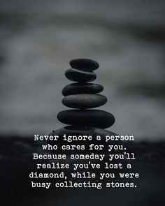 Never ignore a person who cares for you, realize you lost a diamond while collecting stones Ignore Me Quotes, Being Ignored Quotes, Hurt Quotes, Real Life Quotes, Bff Quotes, Reality Quotes, Attitude Quotes, Words Quotes, Relationship Quotes