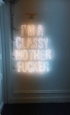 I'm a classy mother fu**er Neon Aesthetic, Quote Aesthetic, Quotes To Live By, Life Quotes, Funny Quotes, Wallpaper Quotes, Iphone Wallpaper, Neon Quotes, Neon Words
