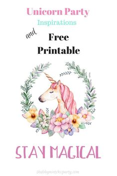 """Beautiful unicorn party inspirations and a free """"Stay Magial"""" printable for your party or nursery wall. #unicorn #magical #freeprintable #printable"""