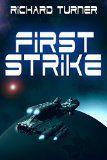 First Strike (The Kurgan War Book 1) - http://tonysbooks.com/first-strike-the-kurgan-war-book-1/
