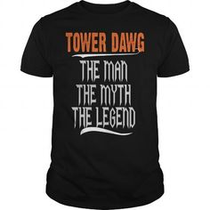 Tower Dawg man myth legend T Shirts, Hoodies. Get it here ==► https://www.sunfrog.com/LifeStyle/Tower-Dawg-man-myth-legend-Black-Guys.html?41382