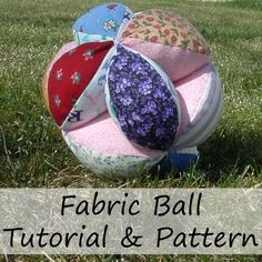 Finding My Way: Fabric Balls - Craft Tutorial No need for a sewing machine - I often make these while waiting at Dr's office, airport, etc.   sections are small enough to put into a ziploc bag until I have to stuff them.   LOVE this for little ones!