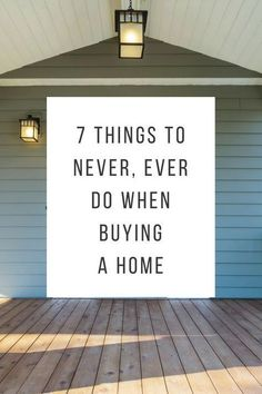 7 Things to Never Ever Do When Buying a Home - Buying First Home - Ideas of Buying First Home - Look no further than this list of things to NEVER do when buying a home which highlights the most common mistakes buyers make so you can avoid the same fate. Home Buying Tips, Buying Your First Home, Home Buying Process, Home Buying Checklist, Home Making, First Home Checklist, Buying A Condo, Moving Checklist, Up House