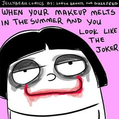 """""""I only have two looks: No makeup, or ALL THE MAKEUP."""""""