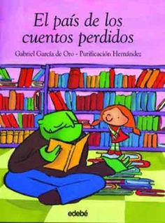 """Gabriel García de Oro / Purificación Hernández. """"El país de los cuentos perdidos"""". Editorial Edebé (6 a 10 años)"""