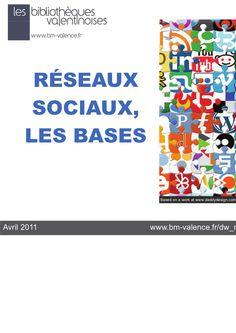 RESEAUX SOCIAUX LES BASES by Bibliothèques valentinoises via Slideshare 29 avril 2011  #facebook #twitter