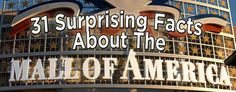 31 Surprising Facts About The Mall Of America | I really want to go