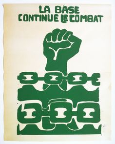 'LA BASE CONTINUE LE COMBAT', SCREENPRINT, 1968. Translation: 'The base continues the battle'