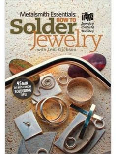 Want to get started soldering jewelry? Here's the perfect DVD to get you started. Learn at your own pace from a fantastic teacher, Lexi Erickson.