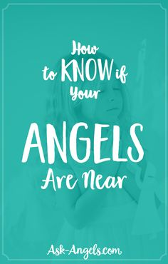 How to Know if Your Angels Are Near