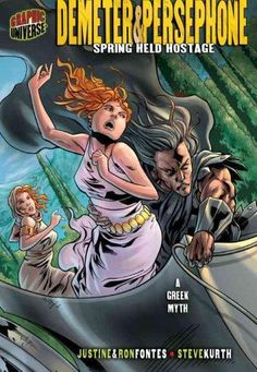 Demeter & Persephone: Spring Held Hostage (Graphic Myths and Legends)