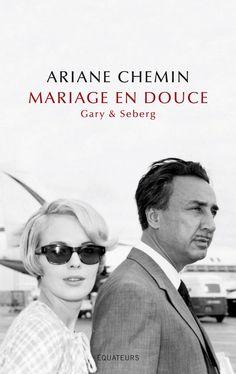 """Quel est le mystère du couple mythique Jean Seberg- Romain Gary ? La journaliste Ariane Chemin essaie de le percer en enquêtant auprès des témoins de leur mariage en Corse en 1963. Récit dans """"Mariage en douce, Gary & Seberg"""", aux éditions des Equateurs."""