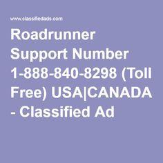 Roadrunner Support Number 1-888-840-8298 (Toll Free) USA|CANADA - Classified Ad