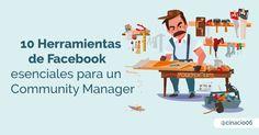 Las 10 principales herramientas de Facebook para un Community Manager triunfar con sus Fan Page. Extra vídeo con truco para mejorar el Engagement en posts