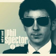Phil Spector - Wall of Sound 1961-1966 (2011)