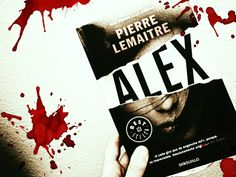 #Alex #reseña #libro #Debols!llo #PierreLemaitre